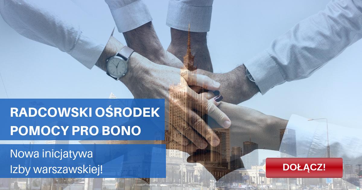 Radcowski Ośrodek Pomocy Pro Bono - dołącz do nowej inicjatywy Izby warszawskiej