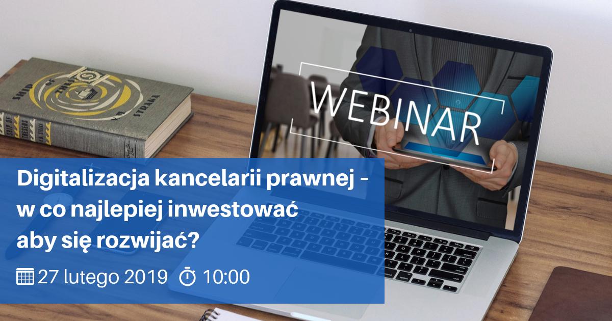 """Bezpłatne webinarium: """"Digitalizacja kancelarii prawnej – w co najlepiej inwestować, aby się rozwijać?"""""""