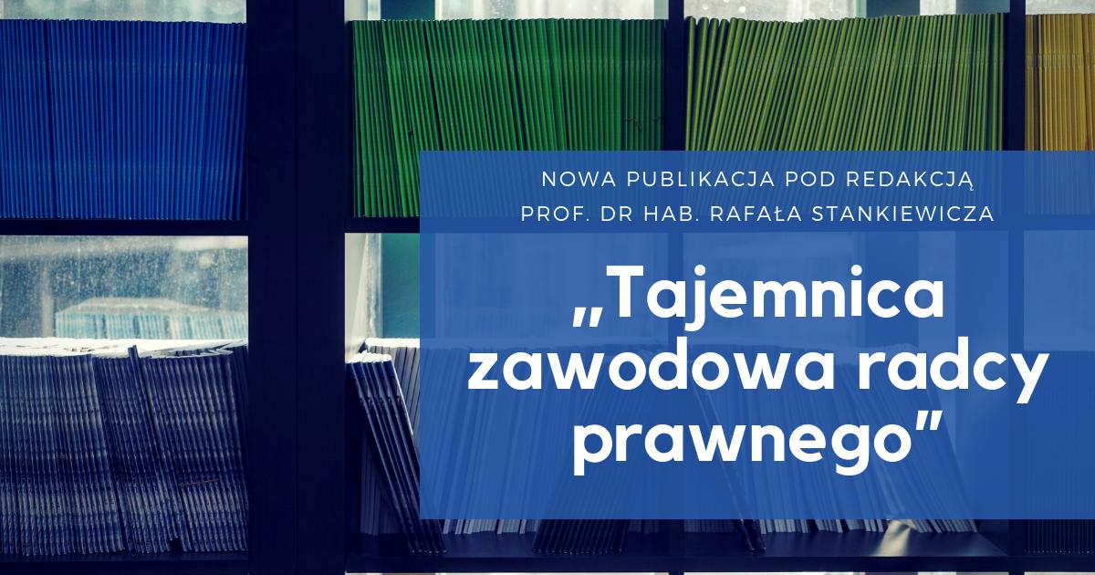 """""""Tajemnica zawodowa radcy prawnego"""" - nowa publikacja OBSiL dostępna w sieci"""