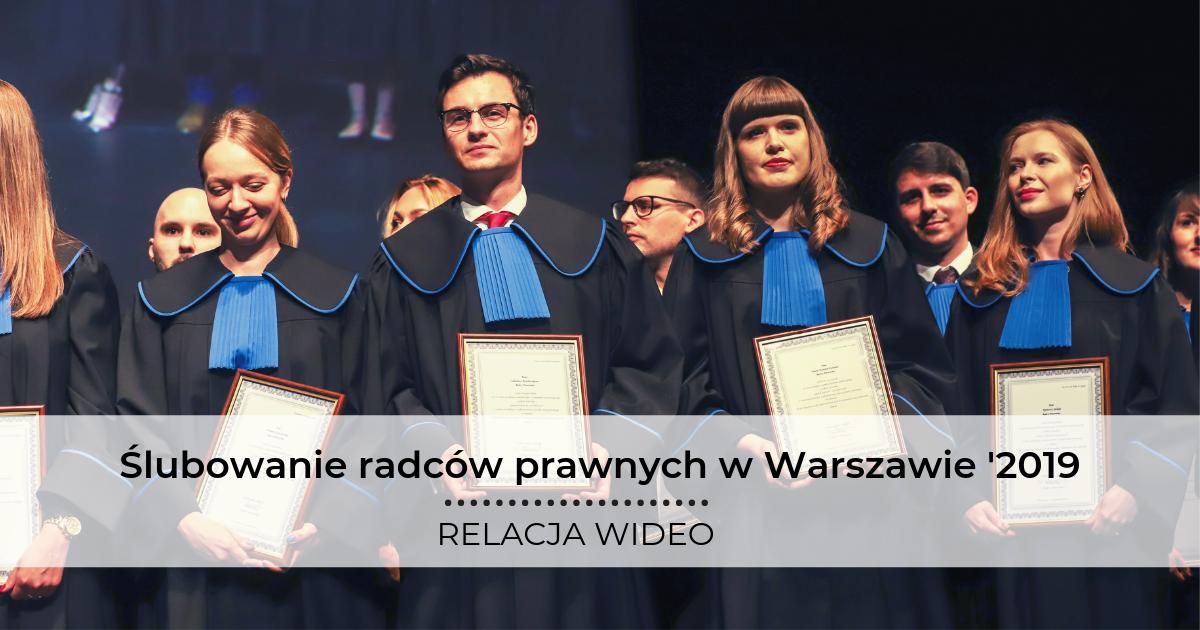 Ślubowanie Radców Prawnych w Warszawie '2019 - relacja wideo