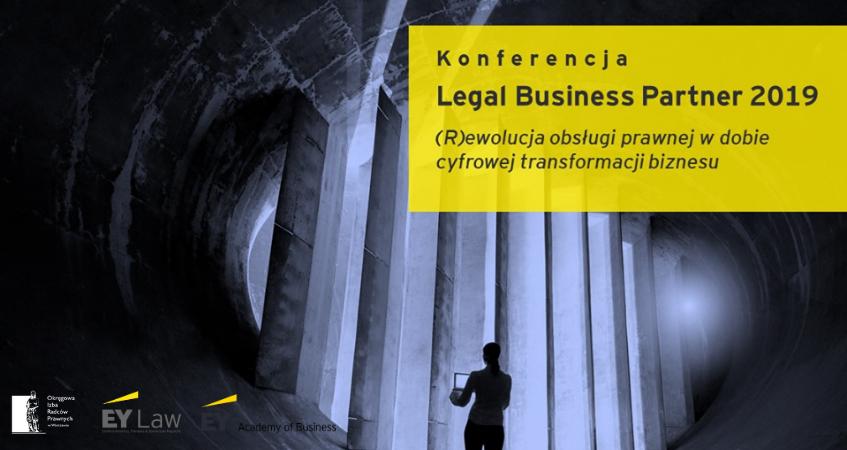 Legal Business Partner 2019 - (R)ewolucja obsługi prawnej w dobie cyfrowej transformacji biznesu