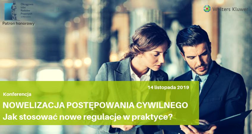"""Konferencja """"NOWELIZACJA POSTĘPOWANIA CYWILNEGO – Jak stosować nowe regulacje w praktyce?"""""""
