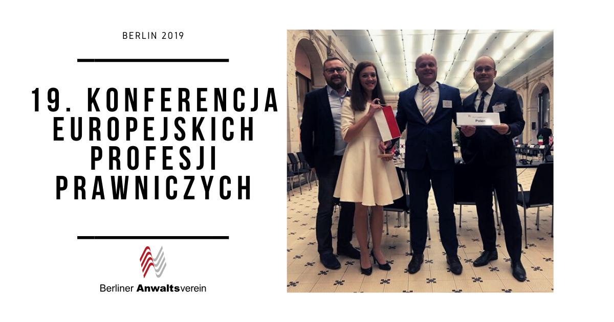 19. Konferencja Europejskich Profesji Prawniczych - Berlin 2019