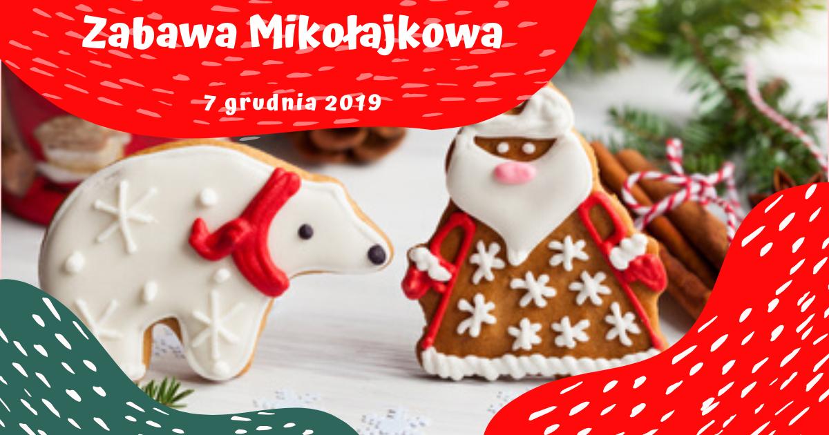 Zabawa Mikołajkowa – 7 grudnia 2019 r.