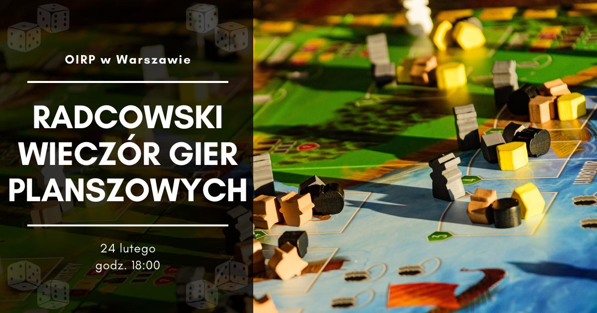 IV Radcowski Wieczór Gier Planszowych - 24.02.2020