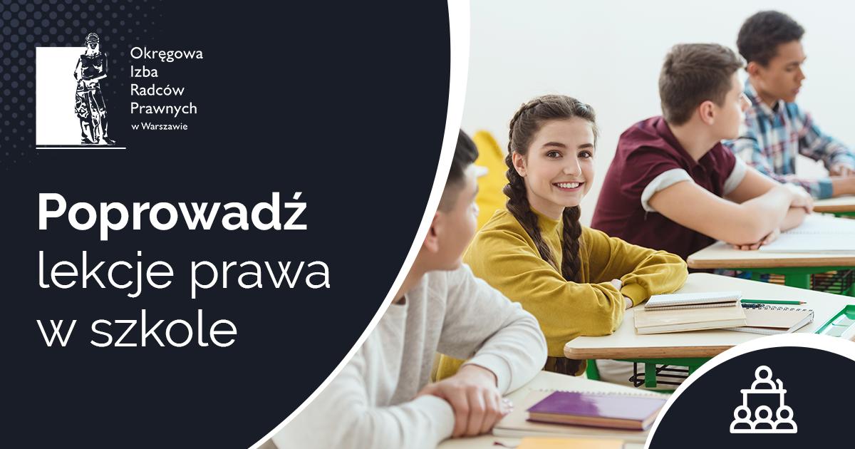 Izba warszawska poszukuje radców prawnych i aplikantów radcowskich chętnych do prowadzenia lekcji w ramach edukacji prawnej